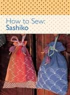How to Sew - Sashiko ebook by David & Charles Editors