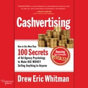 CaShvertising - How to Use More than 100 Secrets of Ad-Agency Psychology to Make Big Money Selling Anything to Anyone audiobook by Drew Eric Whitman