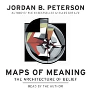 Maps of Meaning - The Architecture of Belief audiobook by Jordan B. Peterson