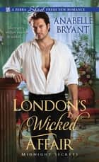 London's Wicked Affair ekitaplar by Anabelle Bryant