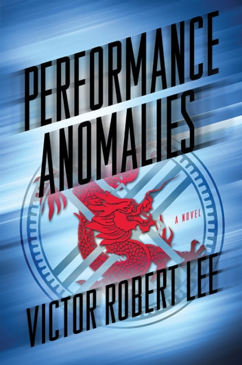 Performance Anomalies - A Novel ebook by Victor Robert Lee