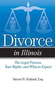 Divorce in Illinois - Understandable Answers to Your Legal Questions ebook by Steven N. Peskind