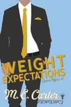 Weight Expectations ebook by Smartypants Romance, M.E. Carter