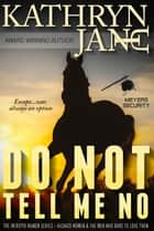 DO NOT TELL ME NO ebook by Kathryn Jane