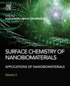 Surface Chemistry of Nanobiomaterials - Applications of Nanobiomaterials ebook by Alexandru Grumezescu