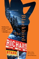 The Blackbird - An Alan Grofield Novel ebook by Richard Stark
