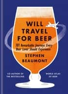 Will Travel For Beer ebook by Stephen Beaumont
