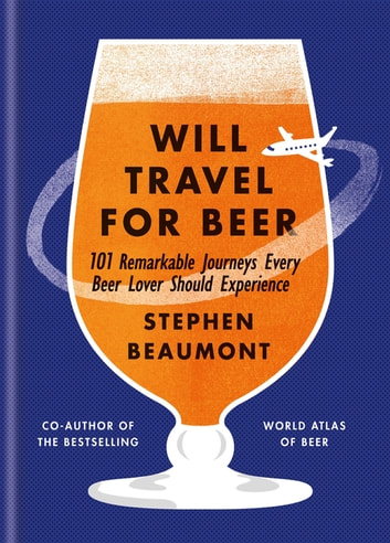 Will Travel For Beer 電子書 by Stephen Beaumont