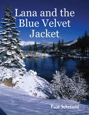 Lana and the Blue Velvet Jacket ebook by Paul Schofield