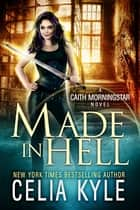Made in Hell ebook by Celia Kyle