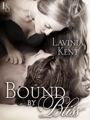 Bound by Bliss ebook by Lavinia Kent
