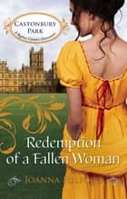 Redemption of a Fallen Woman (Mills & Boon M&B) (Castonbury Park, Book 7) ebook by Joanna Fulford