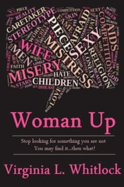 Woman Up ebook by Virginia L. Whitlock