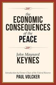 The Economic Consequences of the Peace ebook by John Maynard Keynes,Paul A. Volcker