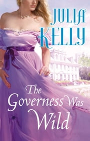 The Governess Was Wild ebook by Julia Kelly