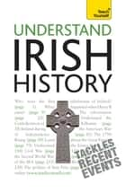 Understand Irish History: Teach Yourself ebook by Finbar Madden