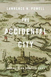 The Accidental City ebook by Lawrence N. Powell