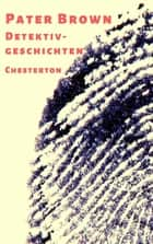 Pater Brown - Detektivgeschichten ebook by Gilbert Keith Chesterton