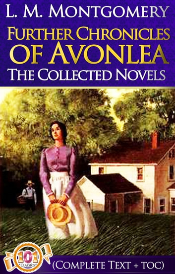 Further Chronicles Of Avonlea Complete Text Toc Ebook By L M