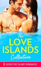 The Love Islands Collection: the perfect feel-good island romance for summer 2018 (Mills & Boon e-Book Collections) ebook by Jane Porter, Scarlet Wilson, Meredith Webber,...