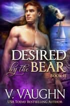 Desired by the Bear Book 2 ebook by V. Vaughn