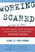 Working Scared (Or Not at All) ebook by Carl E. Van Horn