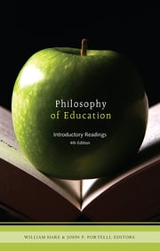 Philosophy of Education - Introductory Readings ebook by William Hare, PhD,John P. Portelli, PhD