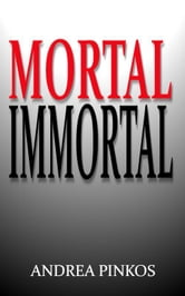 Mortal Immortal ebook by Andrea Pinkos