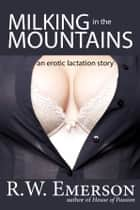 Milking in the Mountains ebook by R.W. Emerson