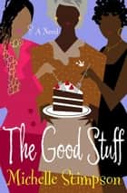 Good Stuff ebook by Michelle Stimpson