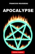 Apocalypse ebook by Francois Rousseau