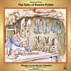 Selections from The Tales of Beatrix Potter audiobook by Beatrix Potter