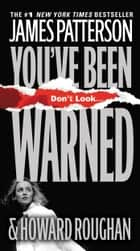 You've Been Warned ebook by James Patterson,Howard Roughan