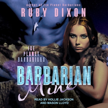 Barbarian Mine - A SciFi Alien Romance audiobook by Ruby Dixon