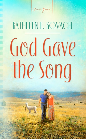 God Gave the Song ebook by Kathleen E. Kovach