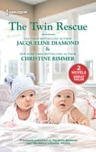 The Twin Rescue ebook by Jacqueline Diamond, Christine Rimmer