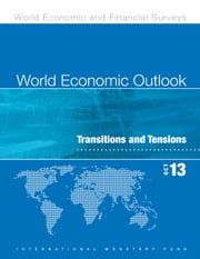 Perspectives de Léconomie Mondiale, Octobre 2013 - Transitions et tensions ebook by International Monetary Fund. Research Dept.