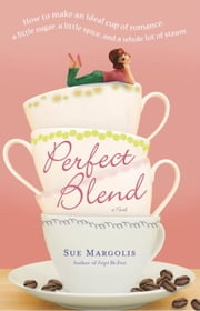 Perfect Blend - A Novel ebook by Sue Margolis