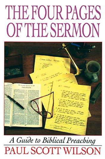 The four pages of the sermon ebook by paul scott wilson the four pages of the sermon a guide to biblical preaching ebook by paul scott fandeluxe Gallery
