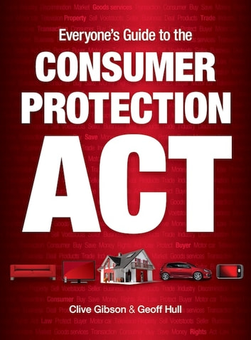 Everyone's guide to the consumer protection act ebook by clive.
