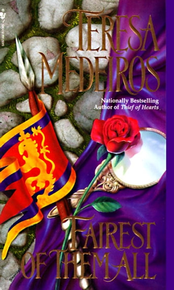 Fairest of Them All - A Novel ebook by Teresa Medeiros