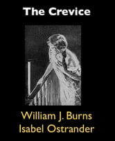 The Crevice ebook by William J. Burns,Isabel Ostrander