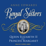 Royal Sisters - Queen Elizabeth II and Princess Margaret audiobook by Anne Edwards