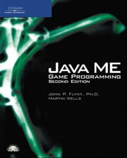Java ME Game Programming ebook by John P. Ph.D. Flynt,Martin J. Wells