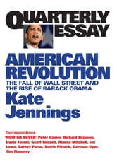 Quarterly Essay 32 American Revolution - The Fall of Wall Street and the Rise of Barack Obama ebook by Kate Jennings