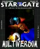 STAR GATE 047: Multiversum ebook by Wilfried A. Hary
