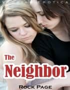 Lesbian Erotica: The Neighbor ebook by Rock Page
