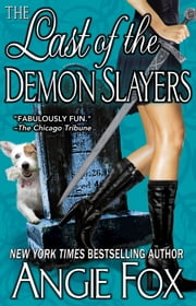 The Last of the Demon Slayers ebook by Angie Fox
