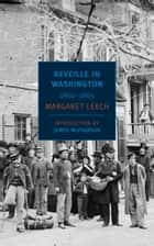 Reveille in Washington - 1860-1865 ebook by Margaret Leech, James McPherson