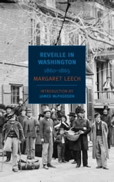 Reveille in Washington - 1860-1865 ebook by Margaret Leech